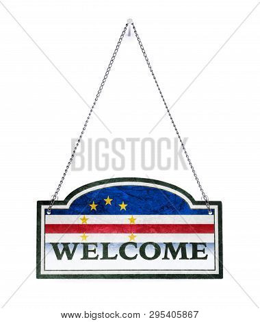 Cape Verde Welcomes You! Old Metal Sign Isolated On White