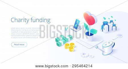 Charity Fund Or Care In Isometric Vector Concept. Volunteer Community Or Donation Metaphor Illustrat