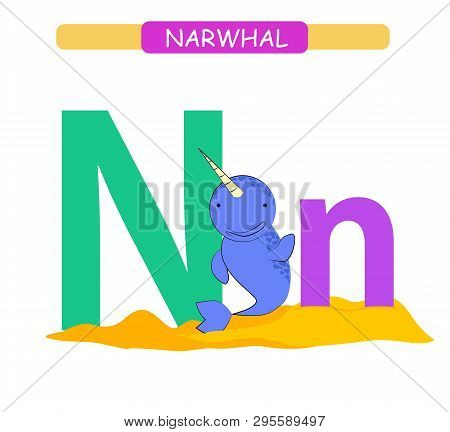Letter N And Funny Cartoon Narwhal. Animals Alphabet A-z. Cute Zoo Alphabet In Vector For Kids Learn