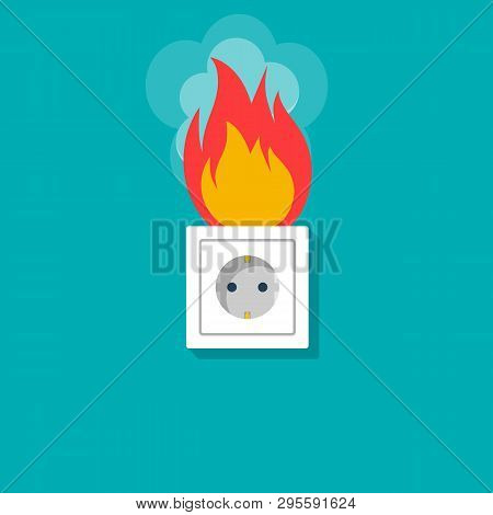Socket In Fire. Electric Circuit Broken. Vector Illustration Flat Design. Isolated On Background. Ov