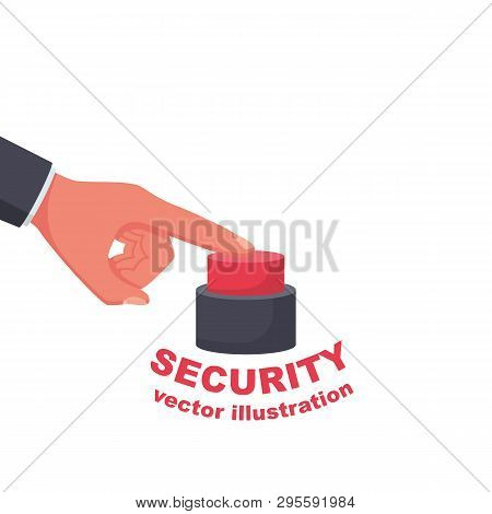 Security Button. Beginning  Action, Concept. Sos Icon. Hand Pressing Red Button. Push Finger. Vector