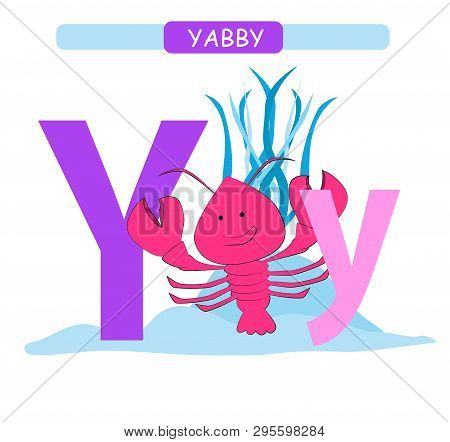 Letter Y And Funny Cartoon Yabby. Animals Alphabet A-z. Cute Zoo Alphabet In Vector For Kids Learnin