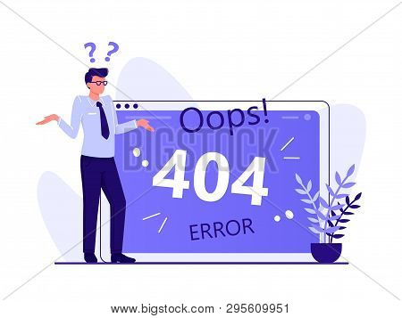 Error 404, Page Not Found, Disconnection From The Internet, Unavailable Page. Man Is Standing Near B