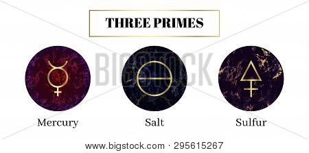 Salt, Mercury, Sulfur. Set Of Alchemical Symbols. The Three Primes Or Tria Prima Of Which Material S