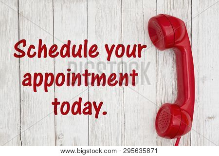 Schedule Your Appointment Today Text With Retro Red Phone Handset On Weathered Whitewash Textured Wo