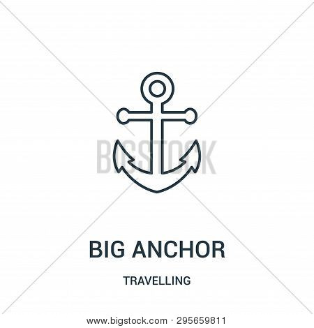Big Anchor Icon Isolated On White Background From Travelling Collection. Big Anchor Icon Trendy And