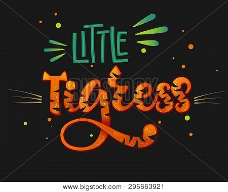 Little Tigress Color Hand Draw Calligraphy Script Lettering Text Whith Dots, Splashes And Whiskers D