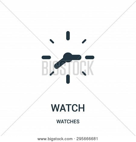 Watch Icon Isolated On White Background From Watches Collection. Watch Icon Trendy And Modern Watch