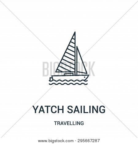 Yatch Sailing Icon Isolated On White Background From Travelling Collection. Yatch Sailing Icon Trend