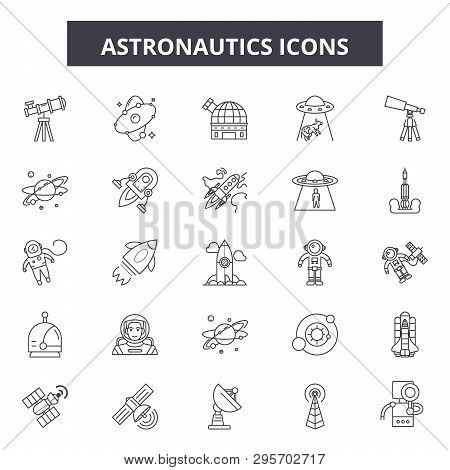 Astronautics Line Icons, Signs Set, Vector. Astronautics Outline Concept, Illustration: Astronaut, S