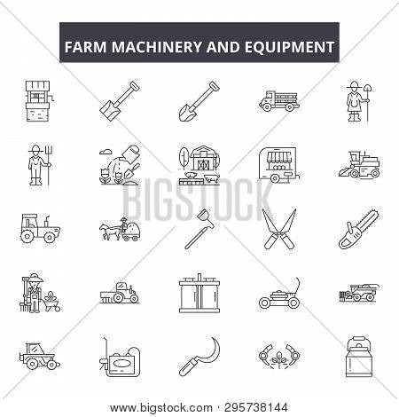 Farm Machinery And Equiment Line Icons, Signs Set, Vector. Farm Machinery And Equiment Outline Conce