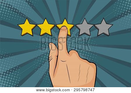 Man Points Finger At The Star, Puts Rating, Recalls As A Golden Stars. Colorful Illustration In Pop