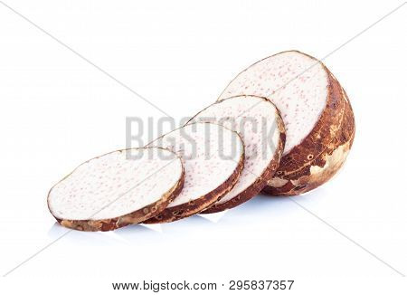 Taro Root With Sliced Isolated On White Background