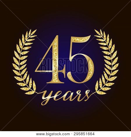 Sparkling Glitter 45 Anniversary. 45 Th Years Old Logotype. Isolated Elegant Abstract Nominee Graphi