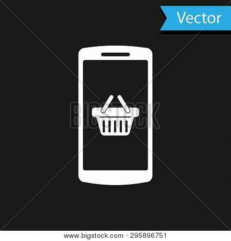 White Shopping Basket On Screen Smartphone Icon Isolated On Black Background. Concept E-commerce, E-