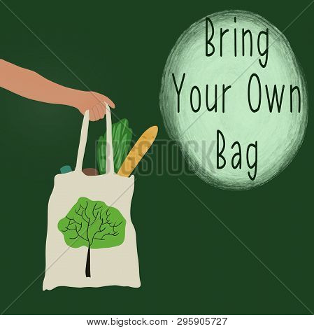 Bring Your Own Bag. Motivation Slogan With Hand Drawn Illustration Of A Hand, Holding Reusable Bag.