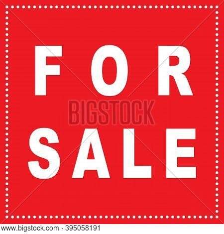 For Sale Sign In A Dotted Line Frame Red Background, White Letters Designer Cut