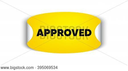 Approved Message. Adhesive Sticker With Offer Message. Permission Access Sign. Accepted Document Sym