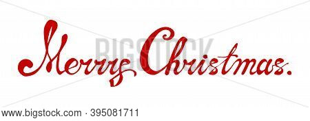 Merry Christmas Lettering, Text Template Isolated On White Background. Design For Title, Header. Cal