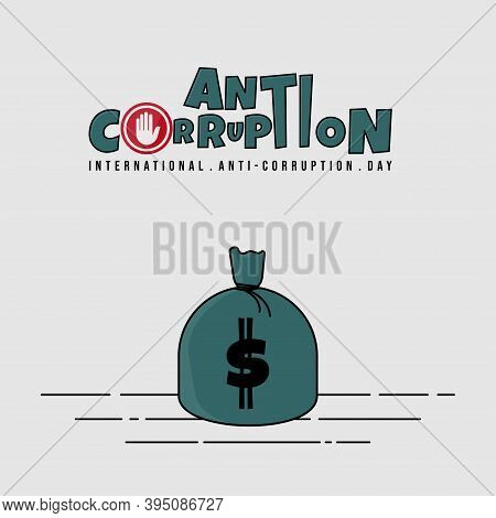 International Anti Corruption Day Vector Illustration With Money Bag Design. Good Template For Corru