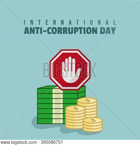 International Anti Corruption Day Vector Illustration With Pile Of Money And Stop Sign Design. Good