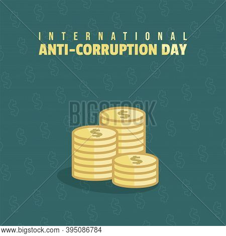 International Anti Corruption Day Vector Illustration With Stacks Of Cash Design. Good Template For