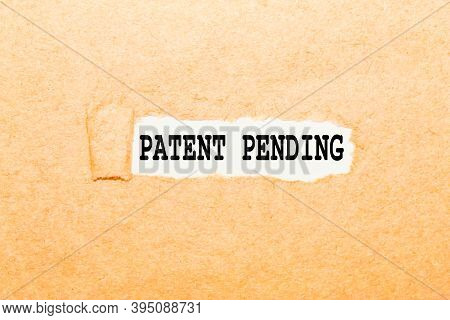Text Patent Pending On A Torn Piece Of Paper, Business Concept