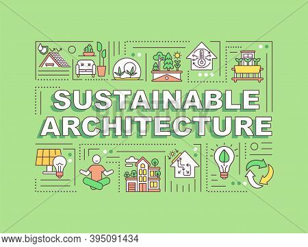 Sustainable Architecture Word Concepts Banner. Green Home. Energy Efficiency In House. Infographics