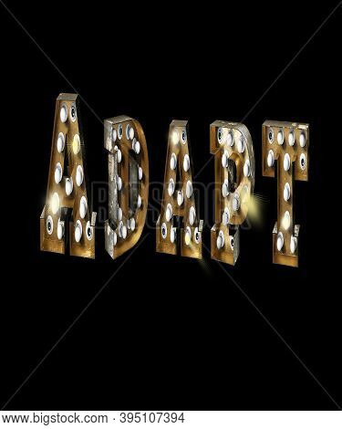 Adapt Word In Marquee Lights A Vintage Retro Lightbulb Lettering On Black Background For Concepts Ad