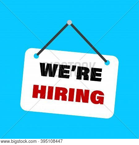We Are Hiring Vector Icon. Search Job Concept . White Hanging Door Sign We Are Hiring.