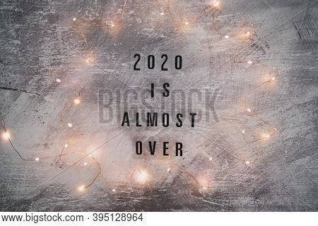 Fetive Fairy Lights With Text 2020 Is Almost Over, Concept Of Facing The Challenges Caused By The Ou