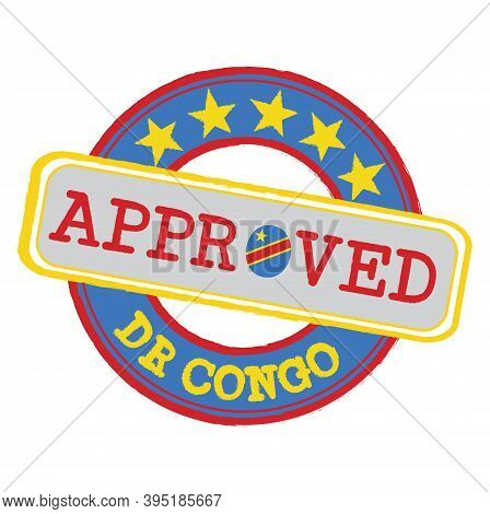 Vector Stamp Of Approved Logo With Dr Congo Flag In The Shape Of O And Text Dr Congo. Grunge Rubber