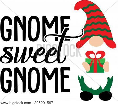 Gnome Sweet Gnome. Christmas Gnome In Red Hat