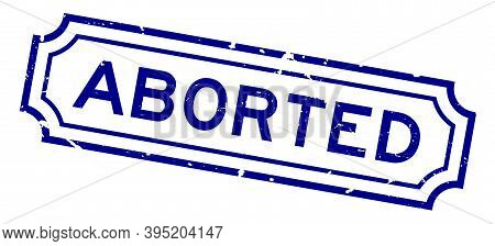 Grunge Blue Aborted Word Rubber Business Seal Stamp On White Background