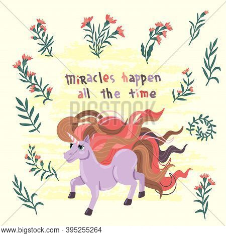 Unicorn With Flowers And Inscription. Cute Cartoon Isoleted Pony On Background. A Jumping Unicorn Wi