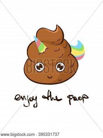 Vector Cute Rainbow Unicorn With Enjoy The Poop Handwritten Quote. Funny Motivational Print With The