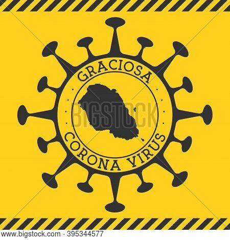 Corona Virus In Graciosa Sign. Round Badge With Shape Of Virus And Graciosa Map. Yellow Island Epide