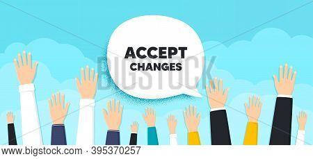 Accept Changes Motivation Message. People Hands Up Cloud Background. Motivational Slogan. Inspiratio