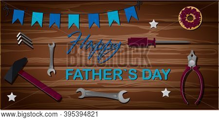 Top View Of A Wooden Table With Building Tools. The Inscription Is The Best Dad. Master Table With H