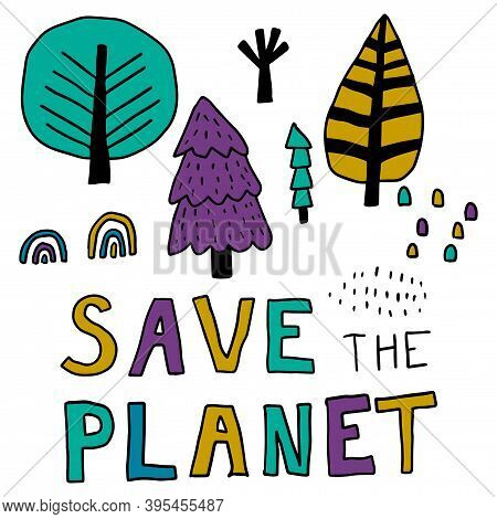 Cute Save The Planet Card With Forest In Childlike Scandinavian Style With Spruce, Tree, Oak, Maple