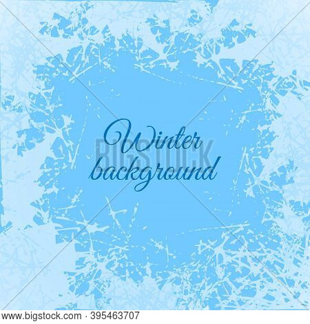 Blue Frosted Window. Snow Frame With Frosty Patterns. Design Vector Illustration