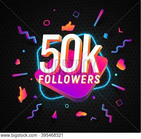 50k Followers Celebration In Social Media Vector Web Banner On Dark Background. Fifty Thousand Follo