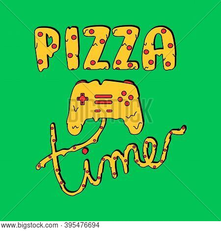 Pizza Time Typography, Illustration Of A Game Control With Melted Cheese, Pepperoni Pizza Text, Slog