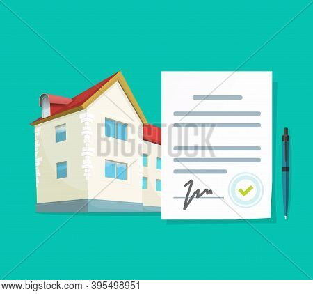 Real Estate Contract Vector Or Agreement To Loan Mortgage On New Apartment Concept With Approved Sig