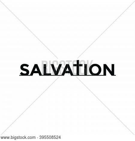 Salvation, Christian Faith,, Typography For Print Or Use As Poster, Card, Flyer Or T Shirt