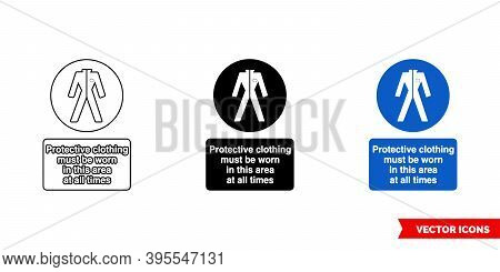 Protective Clothing Must Be Worn In This Area At All Times Sign Icon Of 3 Types Color, Black And Whi