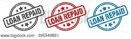 Loan Repaid Stamp. Loan Repaid Round Isolated Sign. Loan Repaid Label Set