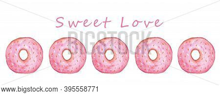 Pink Sweet Donuts Watercolor Greeting Card. Sweet Set Watercolor Menu. Valentine's Day. 14Th Of Febr