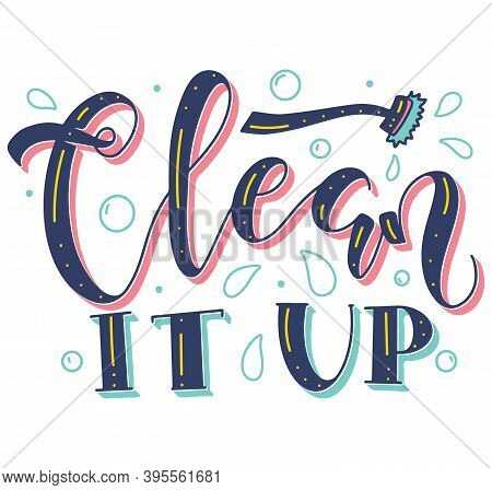 Clean It Up Calligraphy, Colored Vector Illustration With Doodle Mop. Multicolored Text Isolated On