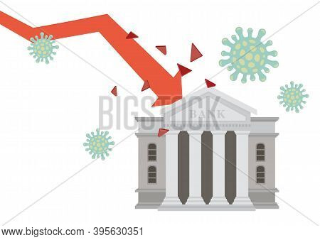 Red Arrow Going Down Surround With Virus Into The Bank. Concept Of Of Corona Virus Impact On Economi